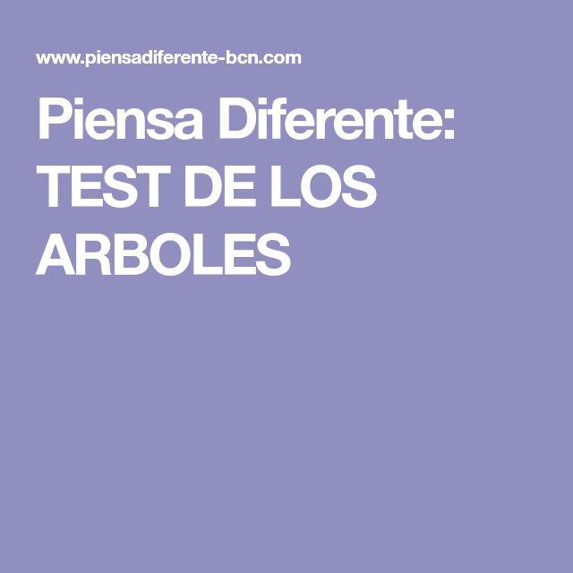 Piensa Diferente: TEST DE LOS ARBOLES