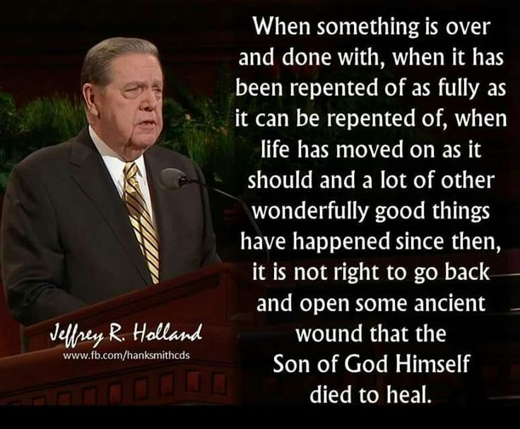 It is not right to go back and open some ancient wound that the Son of God Himself died to heal