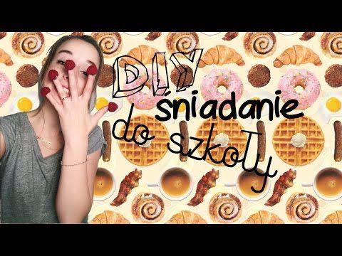 DIY Śniadanie do szkoły | Sylwia Lipka - YouTube