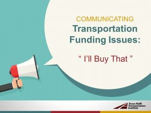 Communicating Transportation Funding Issues: I'll Buy That