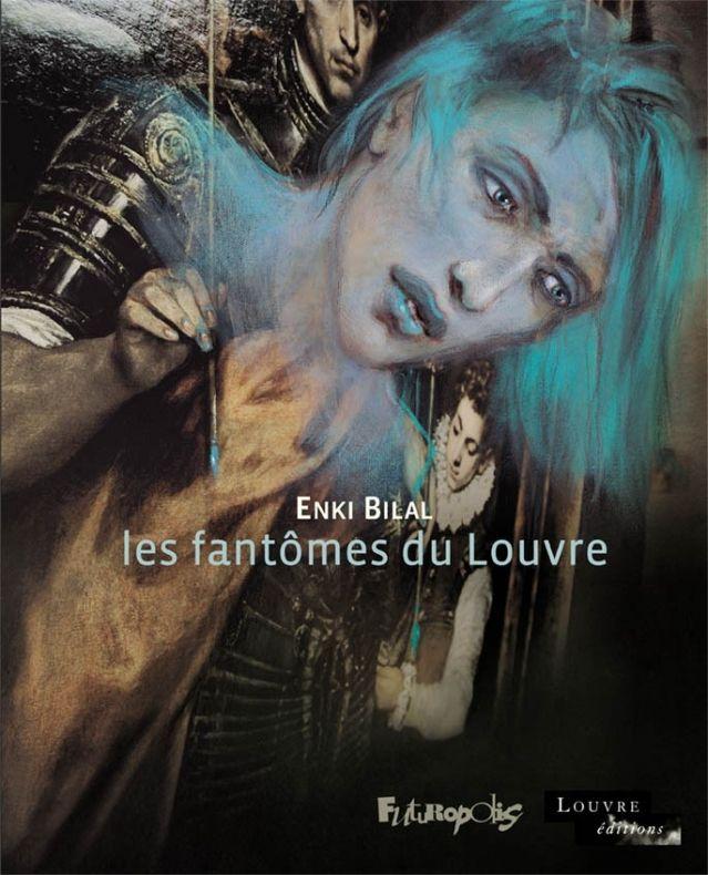 - Les fantômes du Louvre, d'Enki Bilal -  EXPO ENKI BILAL au LOUVRE  PARIS