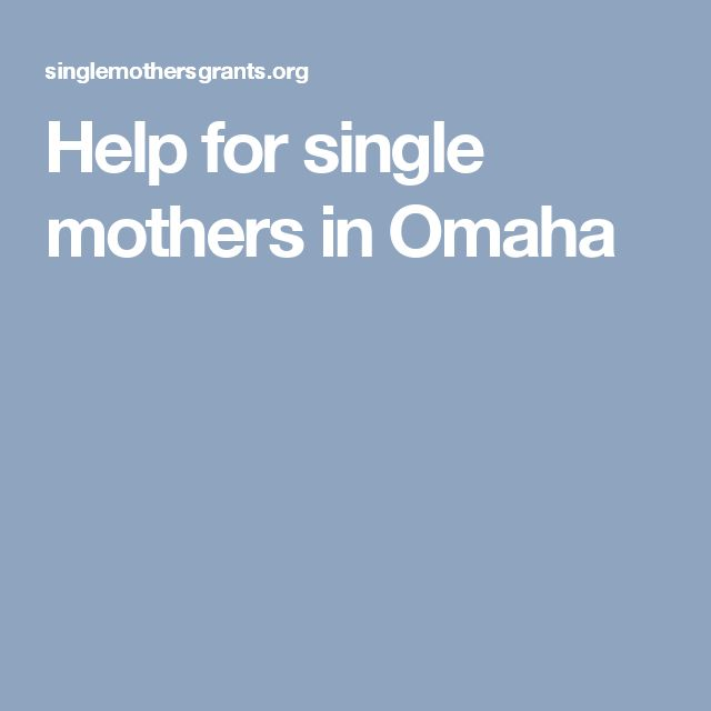 Help for single mothers in Omaha