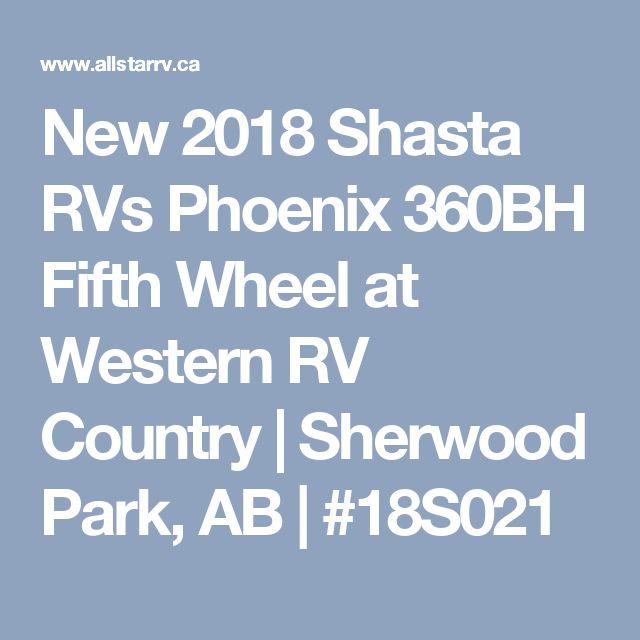 New 2018 Shasta RVs Phoenix 360BH Fifth Wheel at Western RV Country | Sherwood Park, AB | #18S021