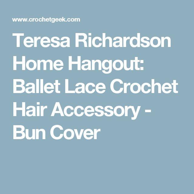 Teresa Richardson Home Hangout: Ballet Lace Crochet Hair Accessory - Bun Cover