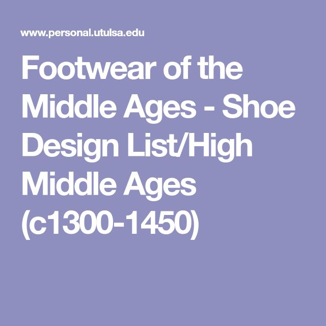 Footwear of the Middle Ages - Shoe Design List/High Middle Ages (c1300-1450)
