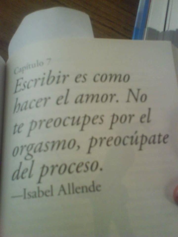 Escribir es como hacer el amor... - Isabel Allende