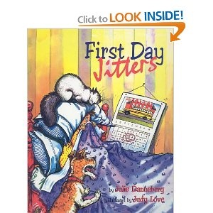 First Day Jitters by Julie Danneberg  Awesome book to read on the first day of school to a class.