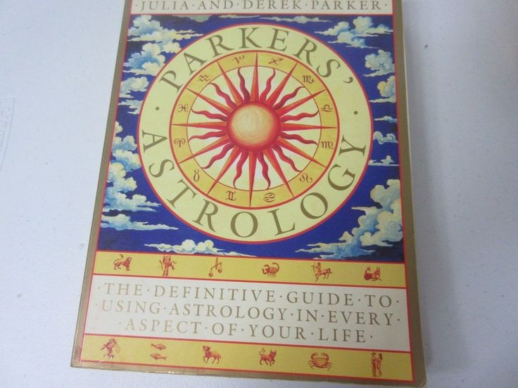 Parkers Astrology Book Guide To Using Astrology In Life Julia & Dereck Parker