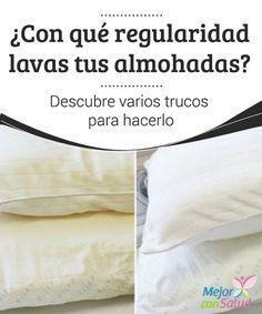 ¿Con qué regularidad lavas tus almohadas? Descubre varios trucos para hacerlo Las almohadas son uno de los elementos del hogar que más se descuidan a pesar de ser tan importantes para el descanso.