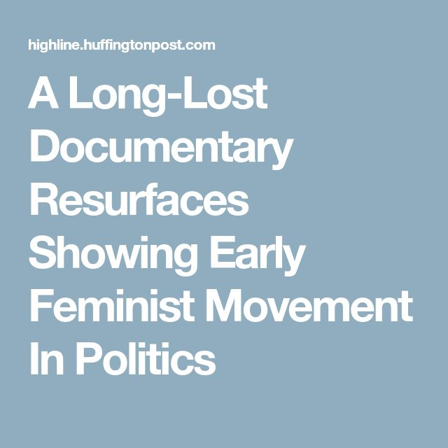 A Long-Lost Documentary Resurfaces Showing Early Feminist Movement In Politics