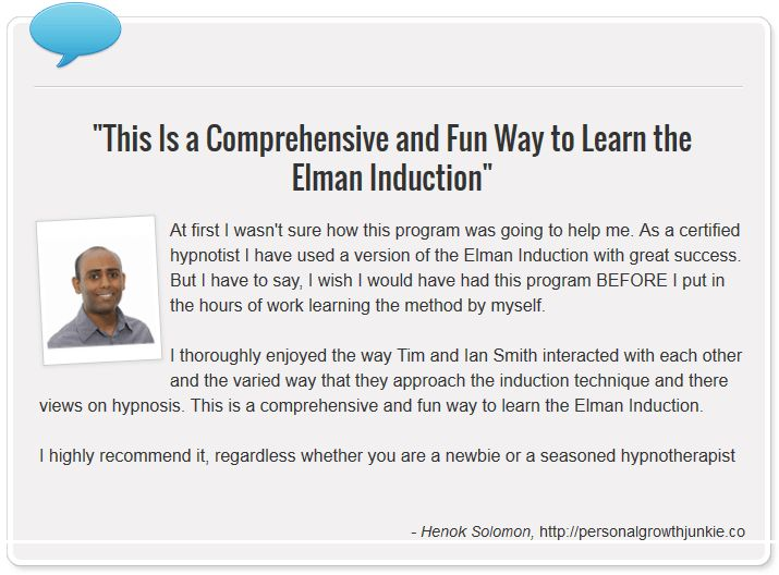 Mastering The Elman Induction - Testimonial from Henok Solomon on Mastering The Elman Induction http://youcanhypnotize.com
