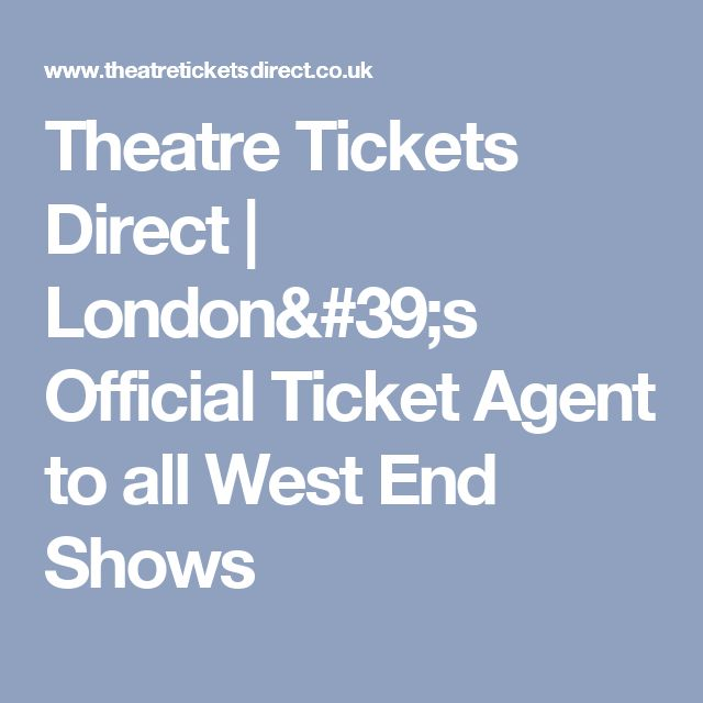Theatre Tickets Direct | London's Official Ticket Agent to all West End Shows
