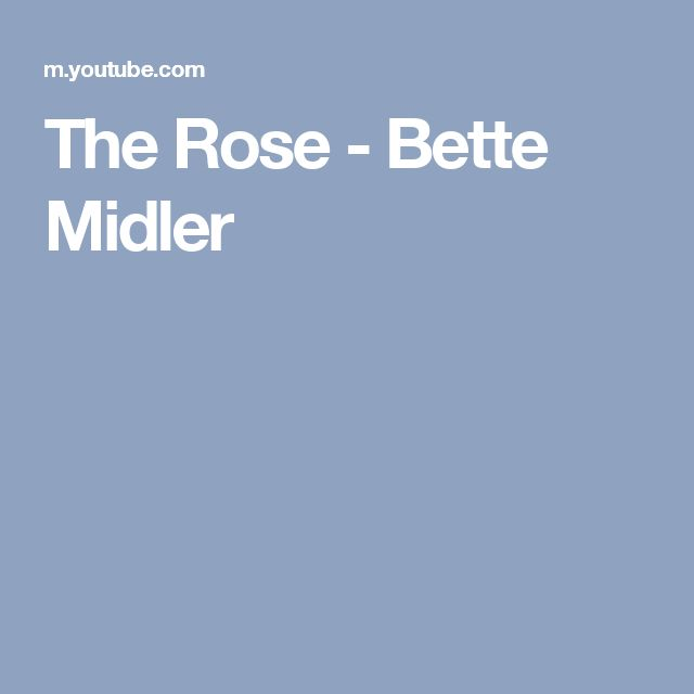 The Rose - Bette Midler