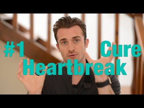 The #1 Cure for Your Broken Heart - Matthew Hussey, Get The Guy - YouTube