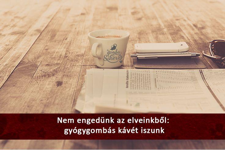 Feketézzünk együtt lelkiismeret-furdalás nélkül! Lehet, hogy engedünk az árainkból, de az elveinkből soha: mi gyógygombás kávét iszunk!