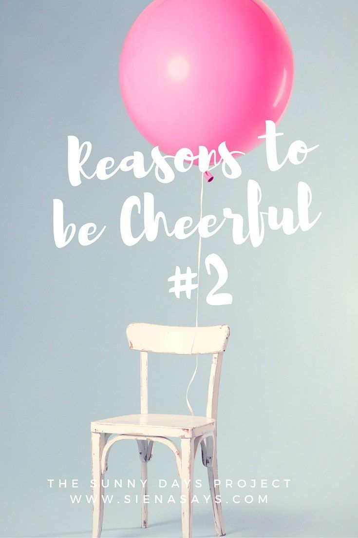 Positive Quotes : The Sunny Days Project: Reasons To Be Cheerful #2