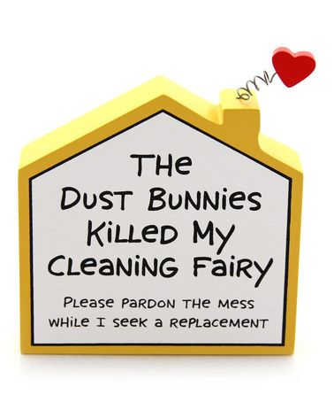 Love this 'Dust Bunnies Killed My Cleaning Fairy' Block Sign by Our Name is Mud on #zulily! #zulilyfinds