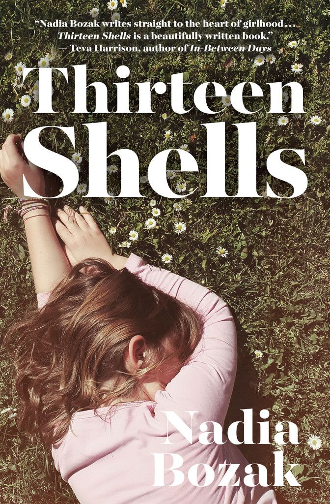 Thirteen Shells, by Nadia Bozak. A funny, sensitive portrayal of the innocence and uncertainty of childhood and adolescence, Thirteen Shells is a true-to-life collection that is as unforgettable as it is poignant.