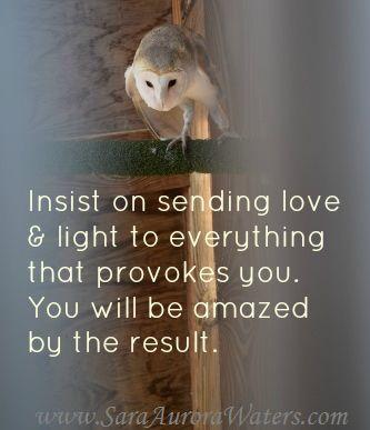 """Insist on sending love & light"" by Sara Aurora Waters"