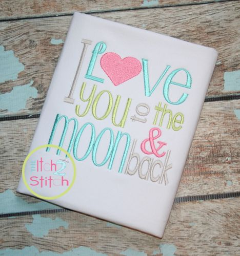 I2S I Love You to the Moon and Back Embroidery Design