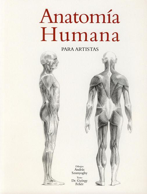 #Arte  ANATOMÍA HUMANA PARA ARTISTAS - András Szunyoghy, György Fehér #Ullmann