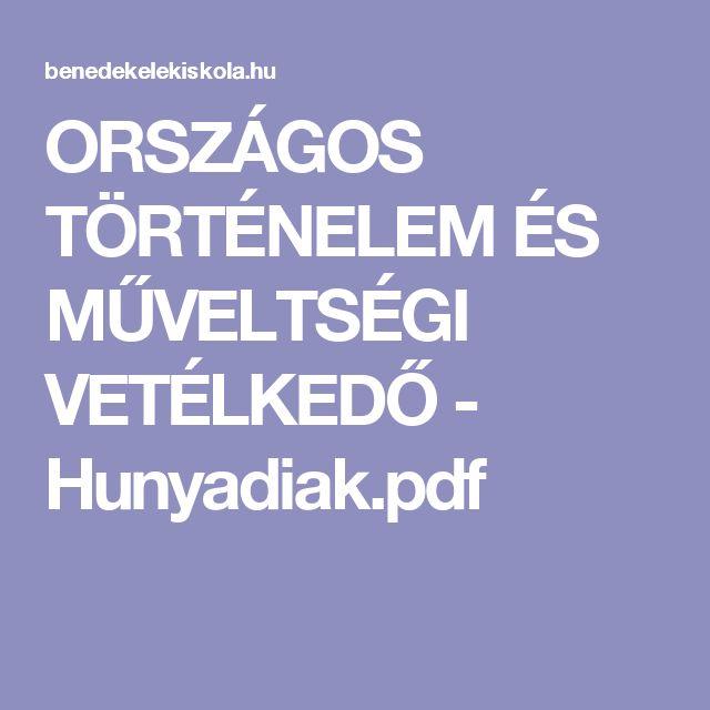 ORSZÁGOS TÖRTÉNELEM ÉS MŰVELTSÉGI VETÉLKEDŐ - Hunyadiak.pdf