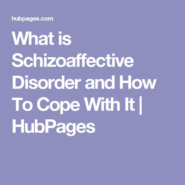 What is Schizoaffective Disorder and How To Cope With It | HubPages