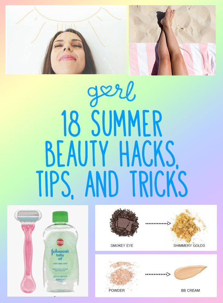 18 Summer Beauty Hacks, Tips, And Tricks That Will Make Life Easier