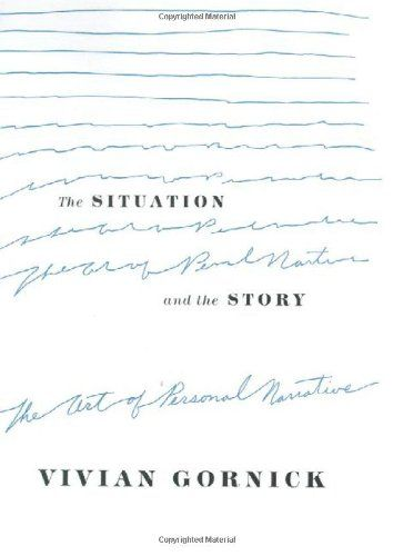 The Situation and the Story: The Art of Personal Narrative by Vivian Gornick http://www.amazon.com/dp/0374528586/ref=cm_sw_r_pi_dp_2k5wub0FN7A6C