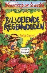 B(l)oeiende regenwouden - Anita Ganeri