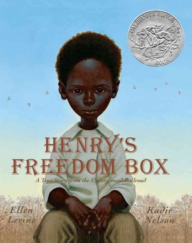 Henry's Freedom Box: A True Story from the Underground Railroad by Ellen Levine, illustrated by Kadir Nelson. | 26 Children's Books That Celebrate Black Heroes