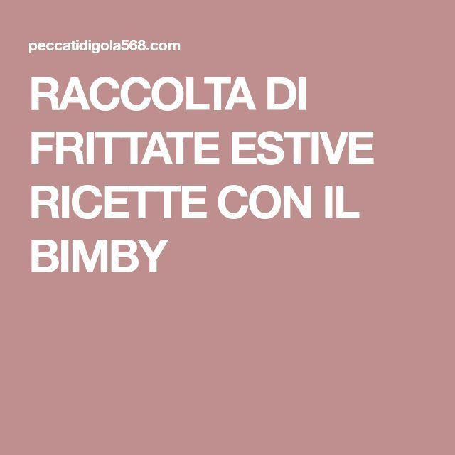 RACCOLTA DI FRITTATE ESTIVE RICETTE CON IL BIMBY