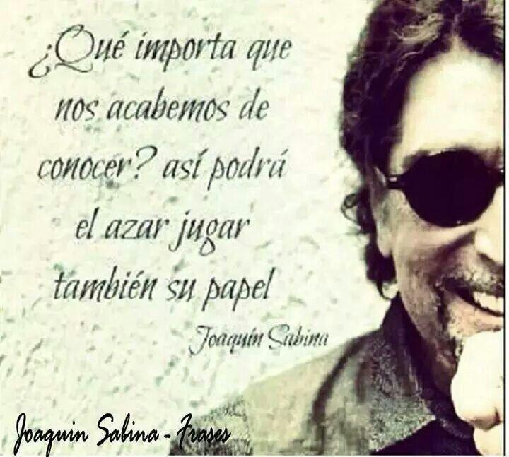 Joaquín  Sabina. / que importa si nos acabamos de conocer