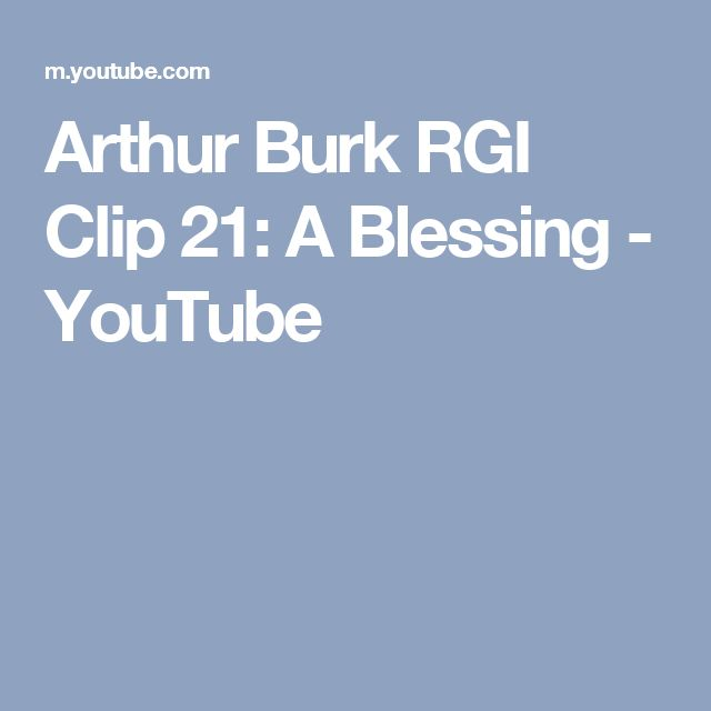 Arthur Burk RGI Clip 21: A Blessing - YouTube