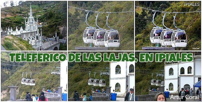 EL TELEFERICO DE LAS LAJAS, EN IPIALES, COLOMBIA. FOTOS ...