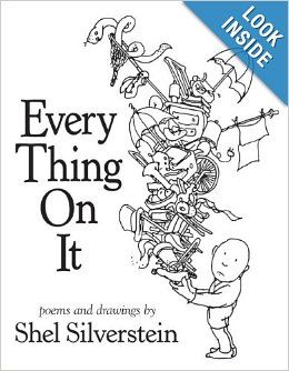 Definite must have List - Every Thing On It: Shel Silverstein - A posthumous collection of poems written between his 1996 book Falling Up and his death in 1999.