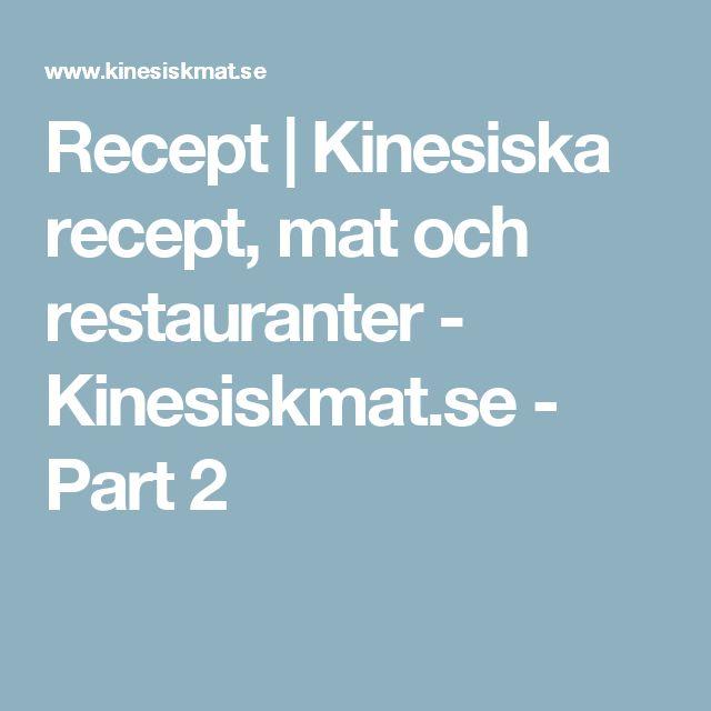 Recept | Kinesiska recept, mat och restauranter - Kinesiskmat.se - Part 2