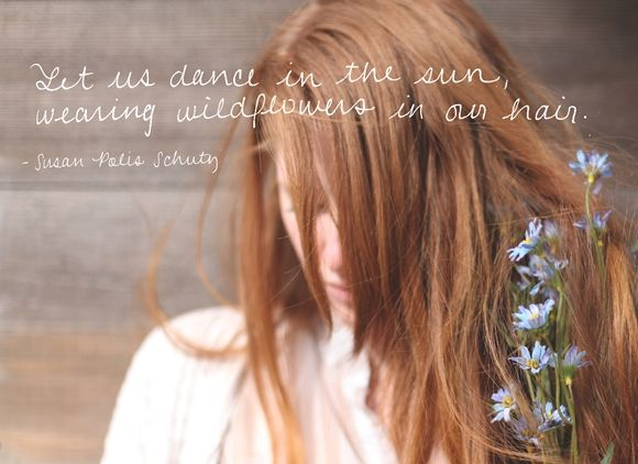 Monday Quote: Wildflowers In Our Hair ☮ American Hippie Bohemian Style ~ Boho .. Summer Quotes .. Wildflowers In Our Hair