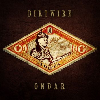 ONDAR EP - Out Now at Dirtwire.net, by Dirtwire, Kongar-ol Ondar