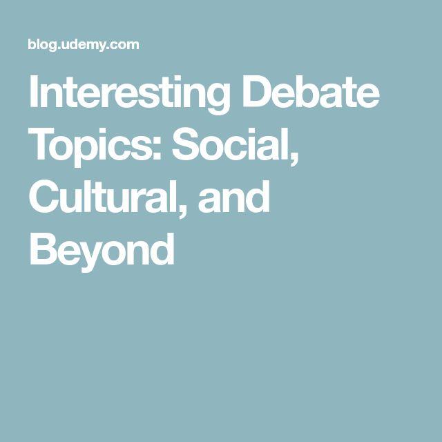 Interesting Debate Topics: Social, Cultural, and Beyond