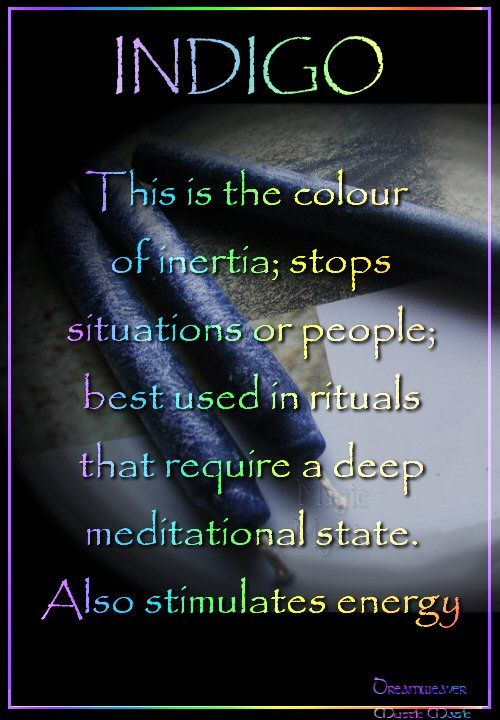 Candles:  Indigo #Candle ~ This is the color of inertia; stops situations or people; best used in rituals that require a deep meditational state. Also stimulates energy.