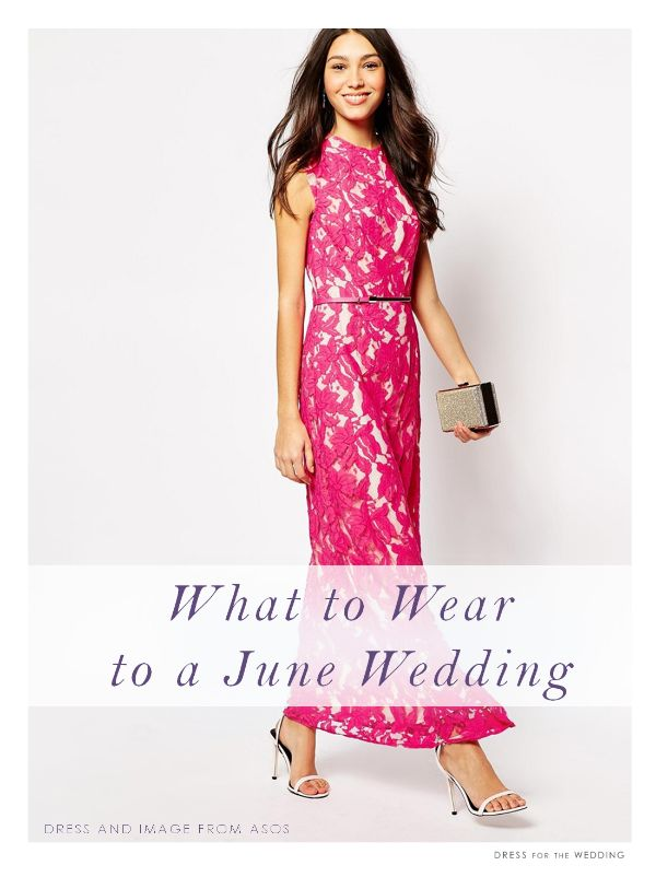 20 Dress Ideas For What To Wear A June Wedding