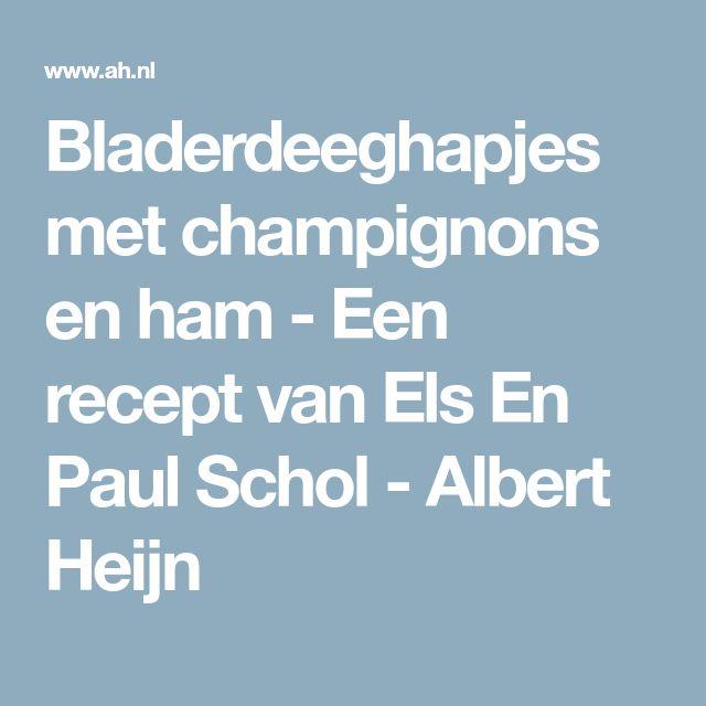 Bladerdeeghapjes met champignons en ham - Een recept van Els En Paul Schol - Albert Heijn