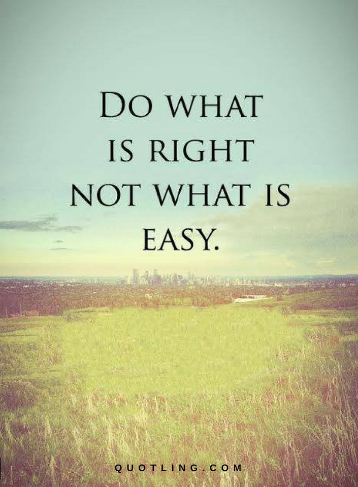 Do the Right Thing Quotes and Sayings Do what is right not