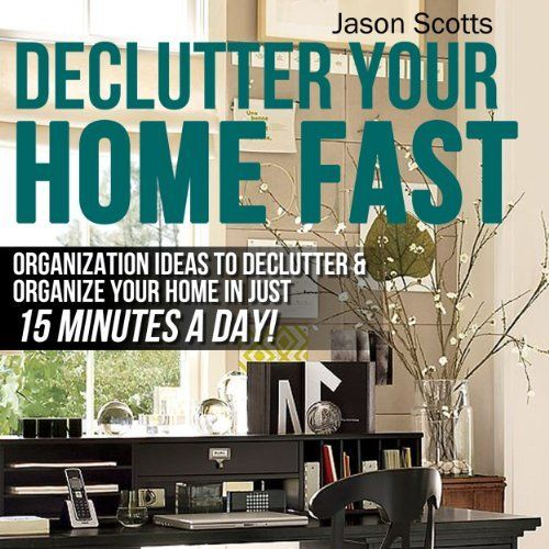 Declutter Your Home Fast: Organization Ideas To Declutter