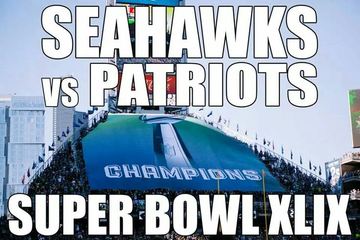 55 Best Images About Super Bowl 49 Seahawks Patriots On