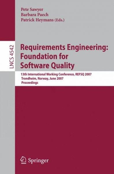 Requirements Engineering, Foundation for Software Quality: 13th International Working Conference, Refsq 2007, Tro...