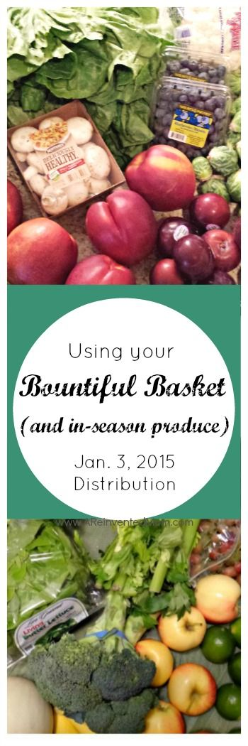 Using Your Bountiful Basket (and in-season produce)  Jan. 3, 2015 Distriibution | A Reinvented Mom
