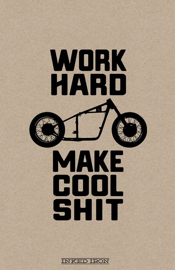 Work Hard Make Cool Shit Print by InkedIron on Etsy