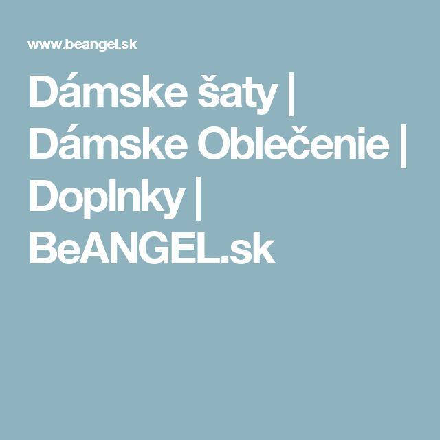 Dámske šaty   Dámske Oblečenie   Doplnky   BeANGEL.sk